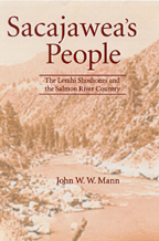 Sacajawea's People The Lemhi-Shoshones and the Salmon River Country - John W. W. Mann